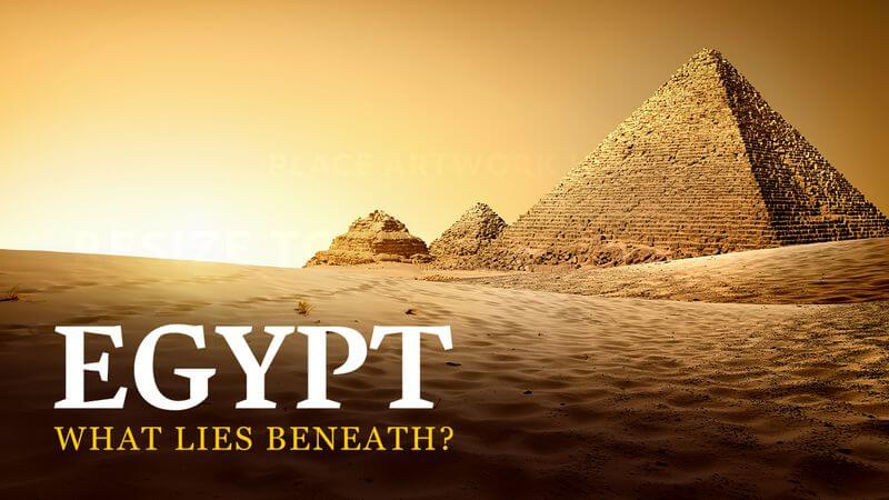 Egypt What Lies Beneath
